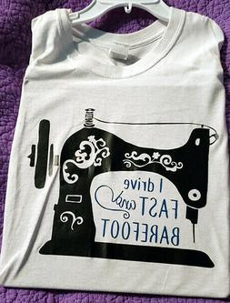 T-shirt humor funny saying size XL sewing machine I drive fa